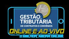 Gestão Tributária de Contratos e Convênios AO VIVO e ONLINE!