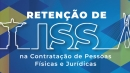 Retenção de ISS na Contratação de Pessoas Físicas e Jurídicas (Turma 2)